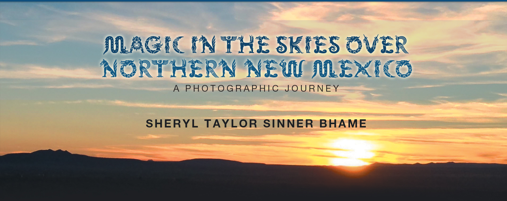 Magic in the Skies over Northern New Mexico